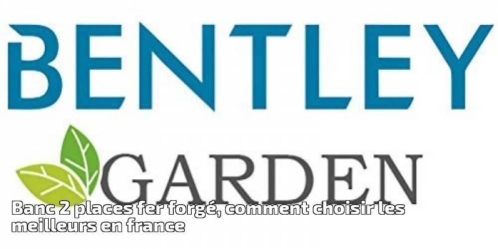Banc 2 Places Fer Forgé Comment Choisir Les Meilleurs En France
