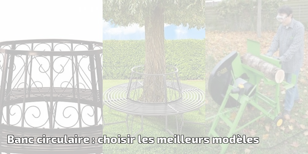 Banc Circulaire Choisir Les Meilleurs Modèles Pour 2019 Meilleur