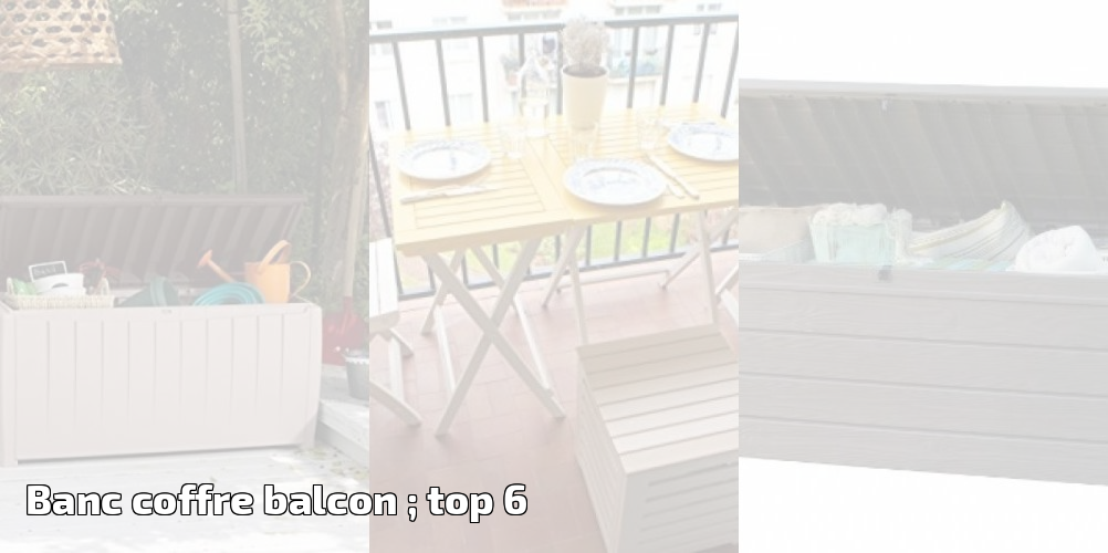 banc coffre balcon top 6 pour 2018 meilleur jardin. Black Bedroom Furniture Sets. Home Design Ideas