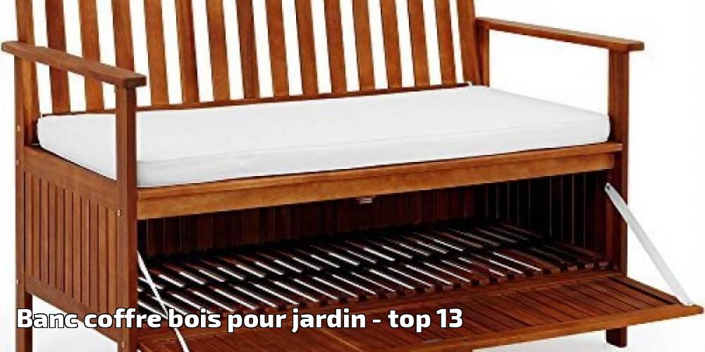 banc coffre bois pour jardin pour 2018 top 13 meilleur jardin. Black Bedroom Furniture Sets. Home Design Ideas