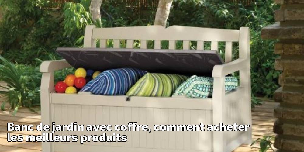 banc de jardin avec coffre comment acheter les meilleurs produits pour 2018 meilleur jardin. Black Bedroom Furniture Sets. Home Design Ideas