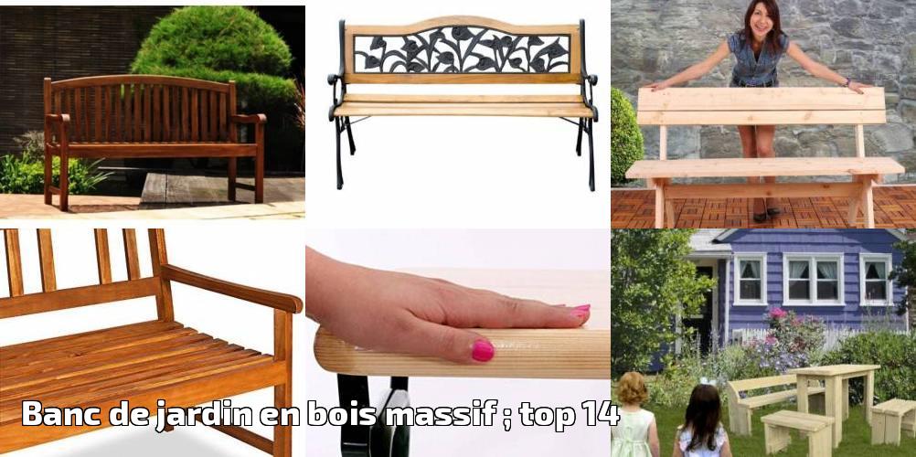 Banc De Jardin En Bois Massif Top 14 Pour 2019 Meilleur Jardin
