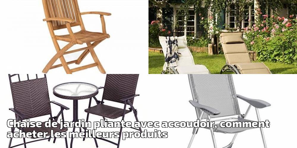 5b0068c6653775 Chaise de jardin pliante avec accoudoir, comment acheter les meilleurs  produits