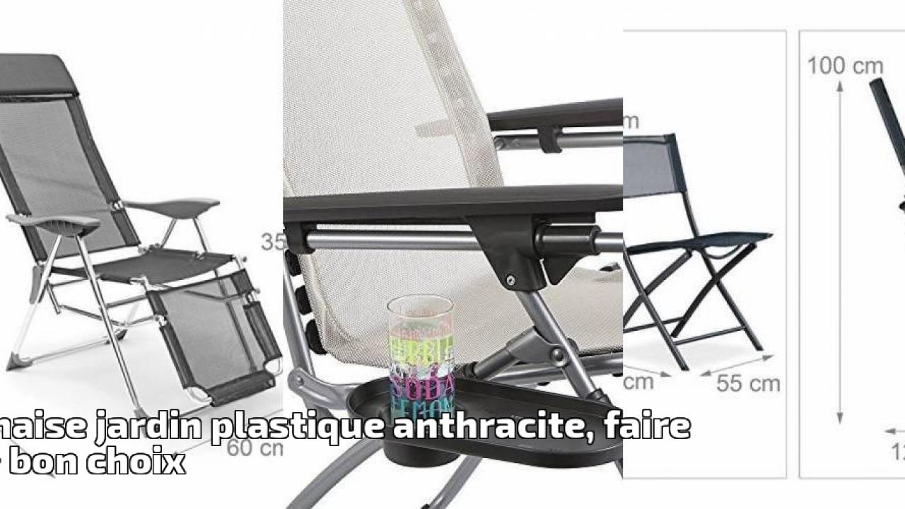 Chaise jardin plastique anthracite, faire le bon choix pour ...