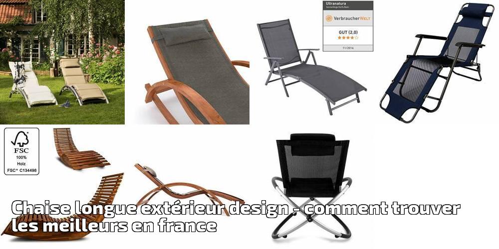 38a28f37013d5f Chaise longue extérieur design – comment trouver les meilleurs en france