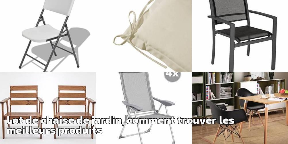 92987640a17f76 Lot de chaise de jardin, comment trouver les meilleurs produits pour ...