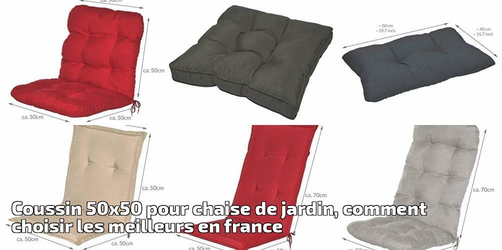 Coussin Chaise JardinComment Pour Choisir De Les 50x50 Meilleurs 67bgYfy
