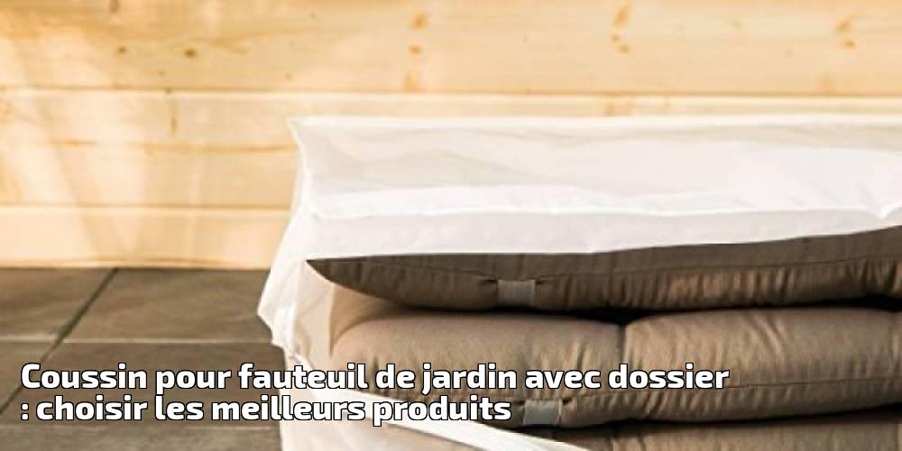 Coussin pour fauteuil de jardin avec dossier choisir les - Compagnie des produits pour le jardin ...