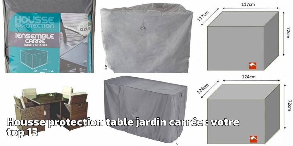 Housse Protection Table Jardin Carru00e9e  Votre Top 13 Pour 2018 - Meilleur Jardin