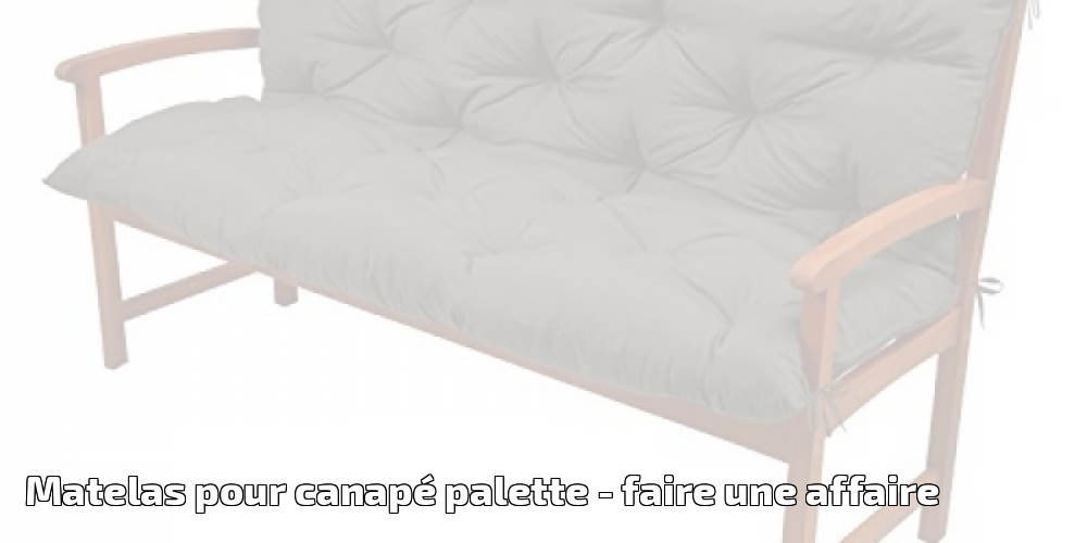 matelas pour canap palette pour 2018 faire une affaire. Black Bedroom Furniture Sets. Home Design Ideas