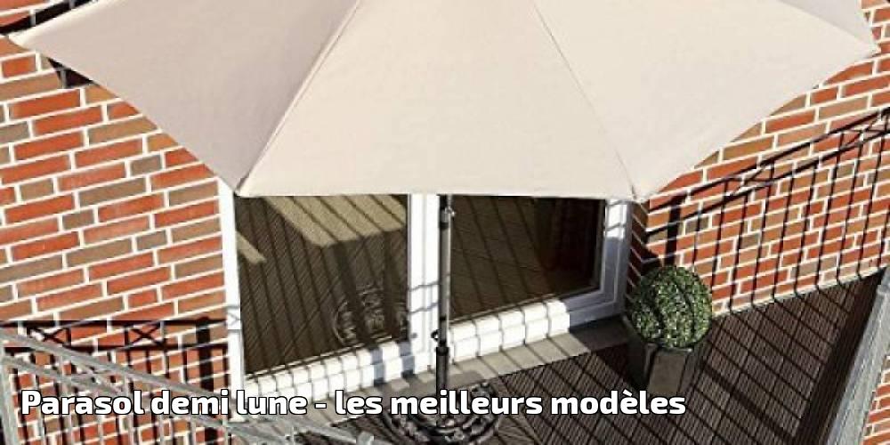 parasol demi lune les meilleurs modeles