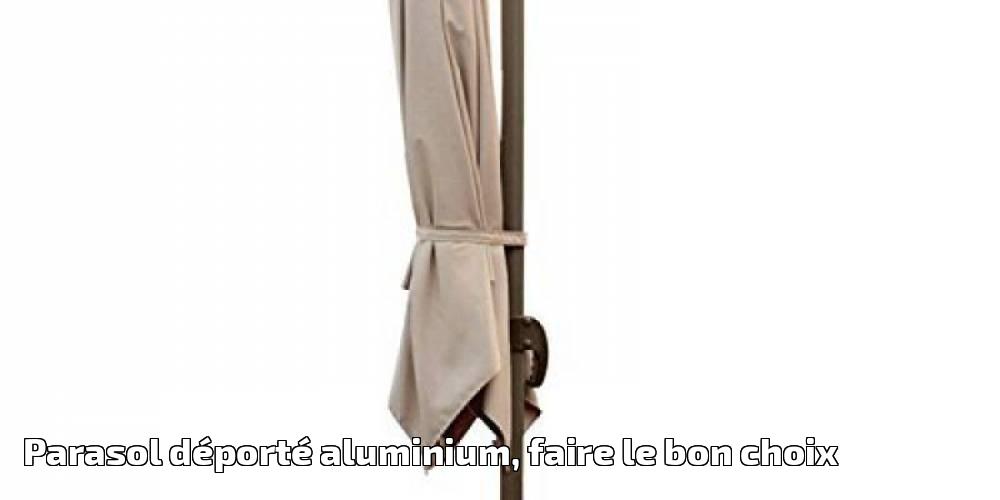 parasol d port aluminium faire le bon choix pour 2018. Black Bedroom Furniture Sets. Home Design Ideas