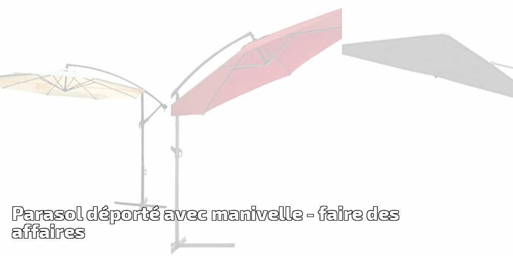 parasol d port avec manivelle pour 2018 faire des affaires meilleur jardin. Black Bedroom Furniture Sets. Home Design Ideas