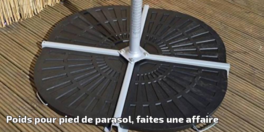 poids pour pied de parasol faites une affaire pour 2018. Black Bedroom Furniture Sets. Home Design Ideas