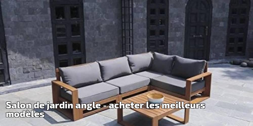 salon de jardin angle pour 2018 acheter les meilleurs mod les meilleur jardin. Black Bedroom Furniture Sets. Home Design Ideas
