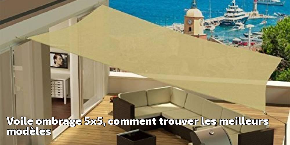 voile ombrage 5x5 comment trouver les meilleurs mod les. Black Bedroom Furniture Sets. Home Design Ideas