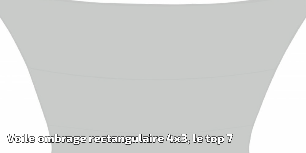 voile ombrage rectangulaire 4x3 le top 7 pour 2019 meilleur jardin. Black Bedroom Furniture Sets. Home Design Ideas