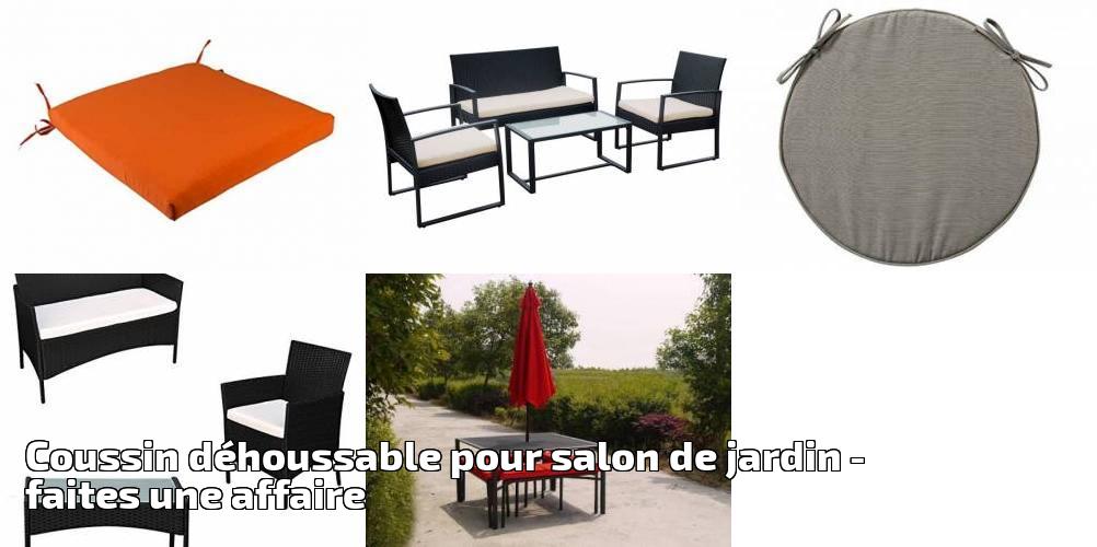 Coussin déhoussable pour salon de jardin pour 2019 - faites ...