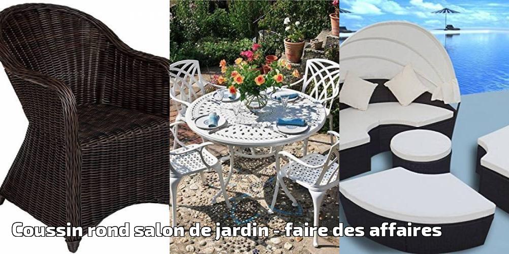 Coussin rond salon de jardin pour 2019 - faire des affaires ...