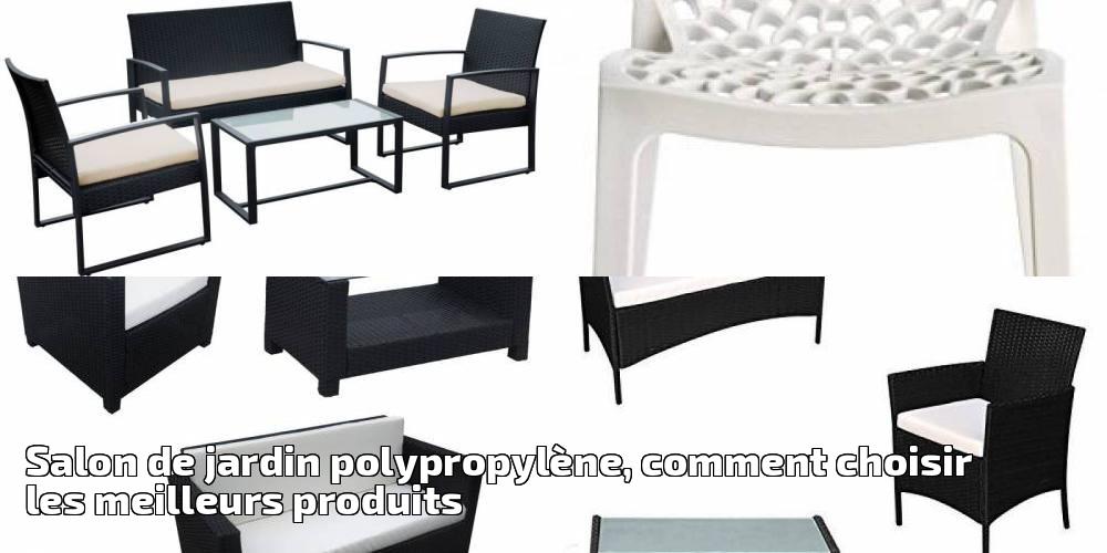 Salon de jardin polypropyl ne comment choisir les for Salon jardin polypropylene