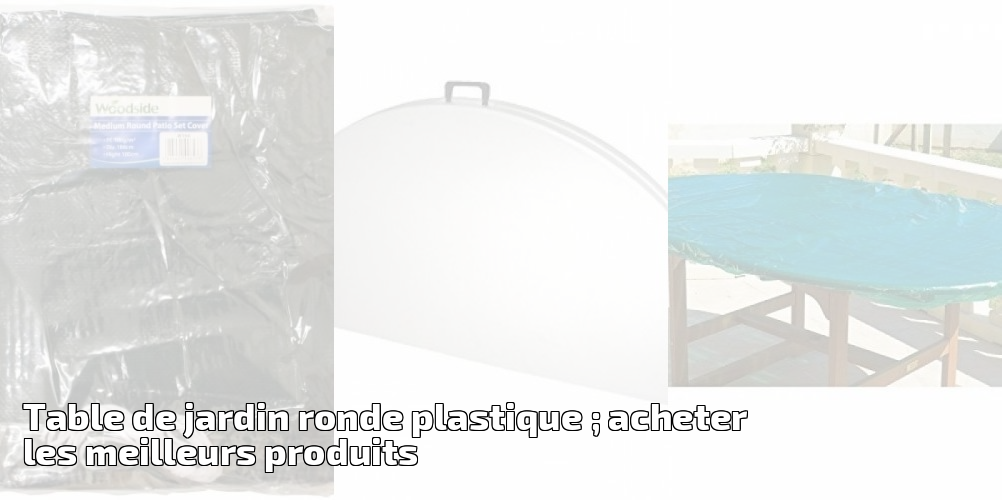 Table de jardin ronde plastique ; acheter les meilleurs ...